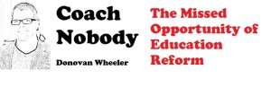 Click here to read Donovan Wheeler's commentary on Ed-Reform's biggest goof.